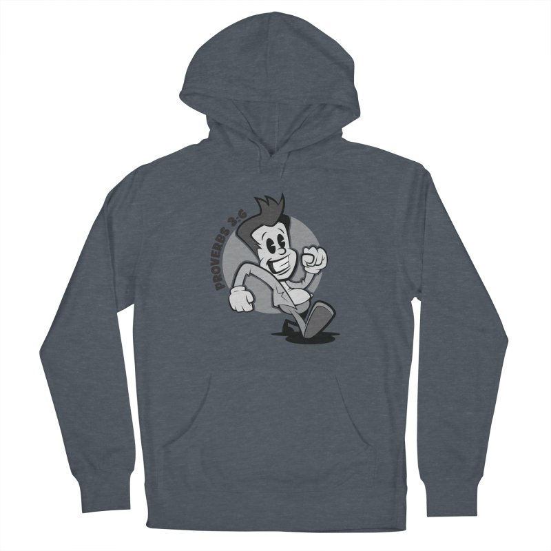 Proverbs 3:6 Man Women's Pullover Hoody by goofyink's Artist Shop