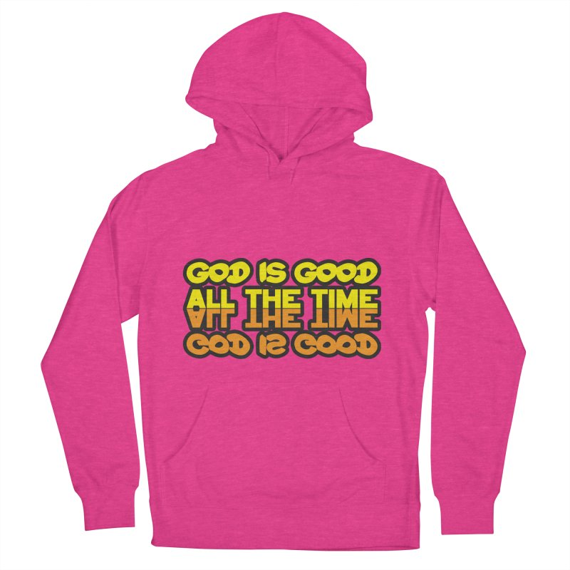 GOD is Good All The Time Men's Pullover Hoody by goofyink's Artist Shop