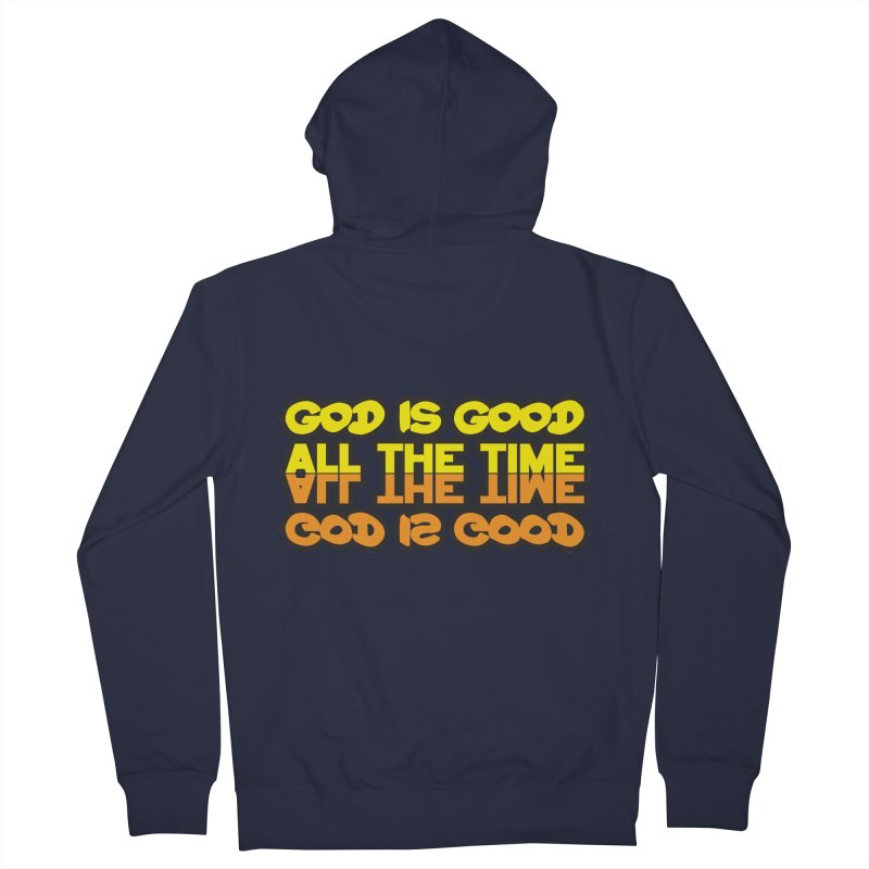 GOD is Good All The Time Women's Zip-Up Hoody by goofyink's Artist Shop