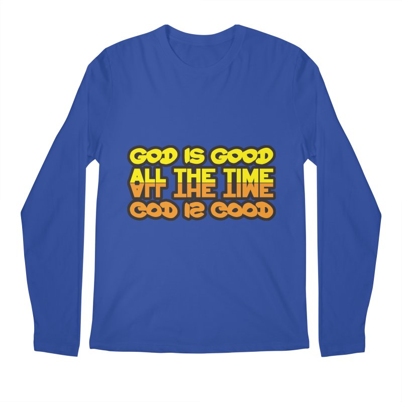 GOD is Good All The Time Men's Regular Longsleeve T-Shirt by goofyink's Artist Shop