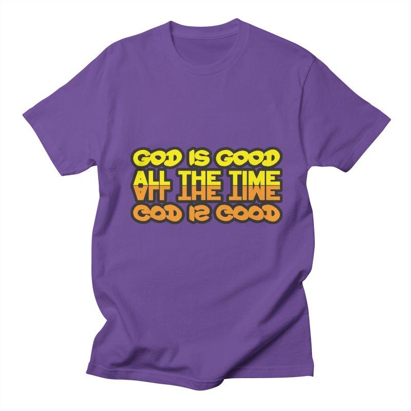 GOD is Good All The Time Women's Regular Unisex T-Shirt by goofyink's Artist Shop