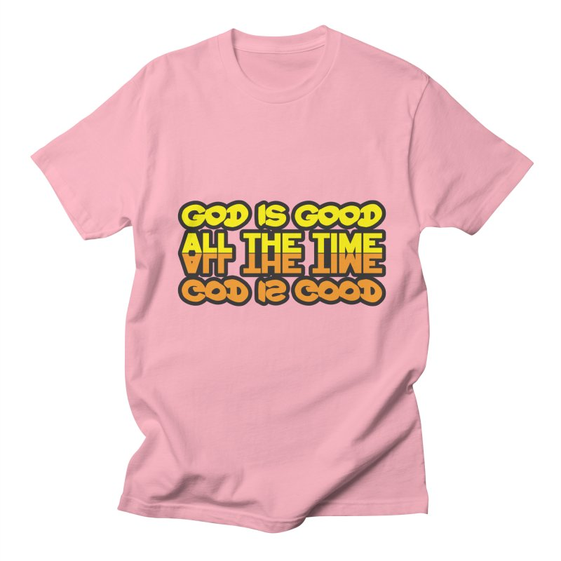 GOD is Good All The Time Men's Regular T-Shirt by goofyink's Artist Shop