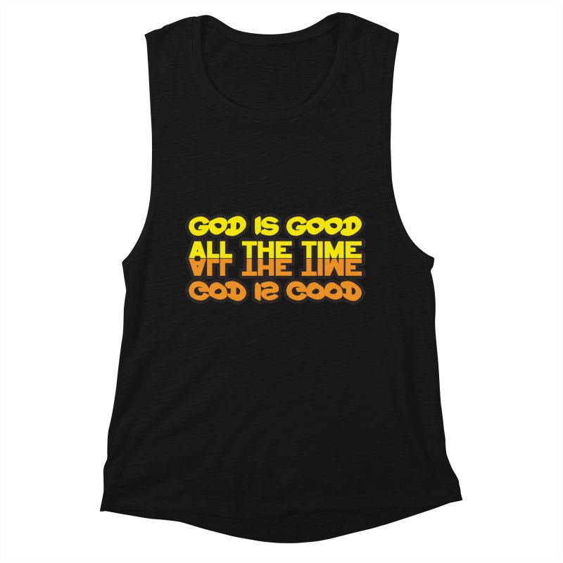 GOD is Good All The Time Women's Tank by goofyink's Artist Shop