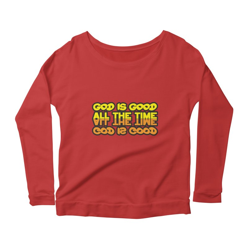GOD is Good All The Time Women's Longsleeve Scoopneck  by goofyink's Artist Shop
