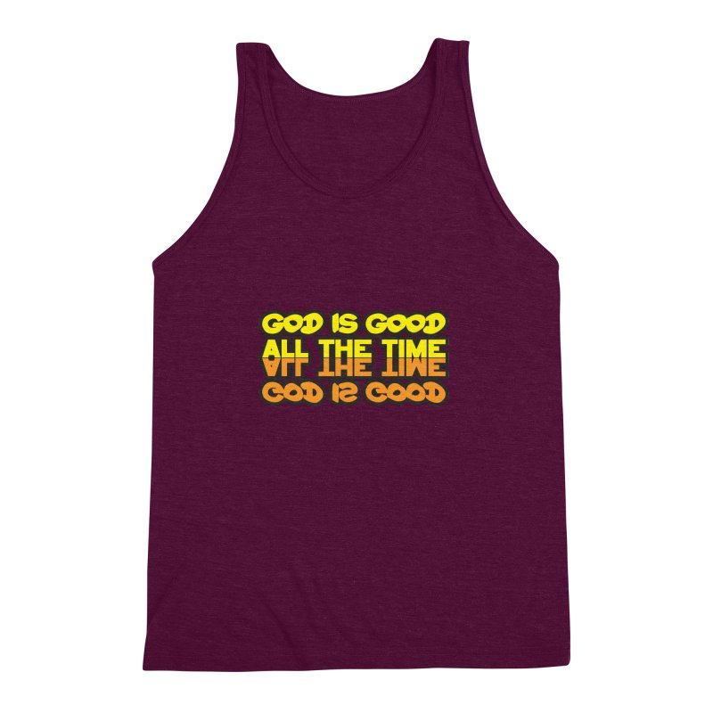 GOD is Good All The Time Men's Triblend Tank by goofyink's Artist Shop