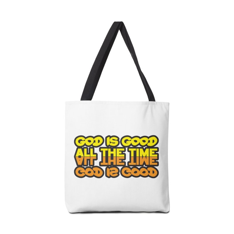 GOD is Good All The Time Accessories Bag by goofyink's Artist Shop