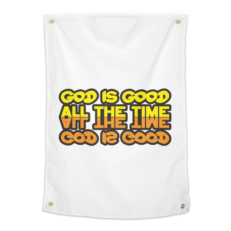 GOD is Good All The Time Home Tapestry by goofyink's Artist Shop