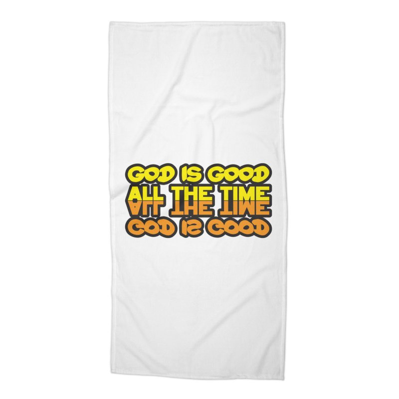 GOD is Good All The Time Accessories Beach Towel by goofyink's Artist Shop