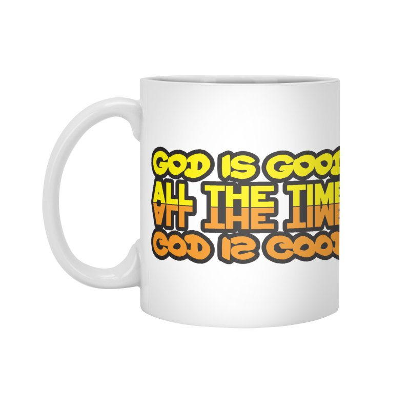 GOD is Good All The Time Accessories Mug by goofyink's Artist Shop
