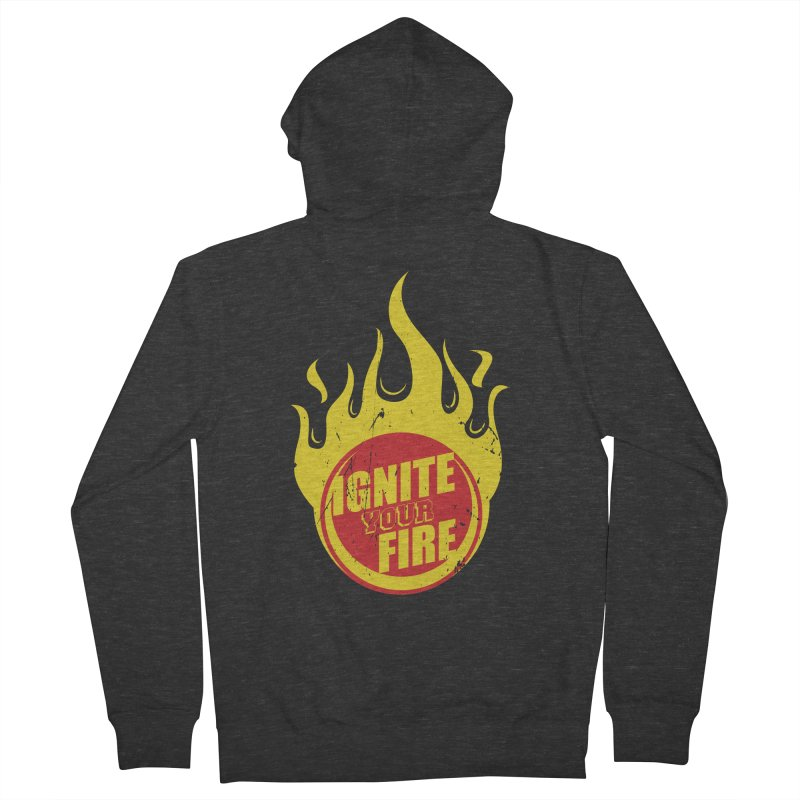 Ignite your fire Women's French Terry Zip-Up Hoody by goofyink's Artist Shop