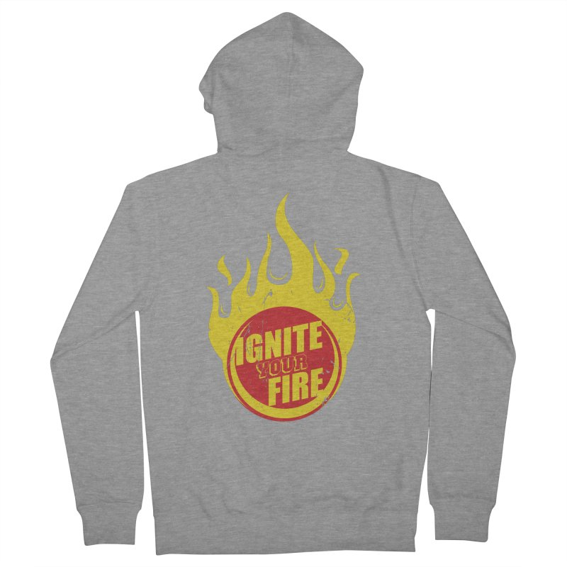 Ignite your fire Men's French Terry Zip-Up Hoody by goofyink's Artist Shop
