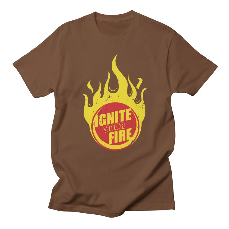 Ignite your fire Women's Regular Unisex T-Shirt by goofyink's Artist Shop