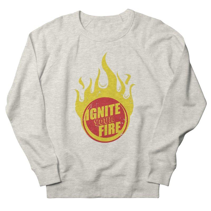 Ignite your fire Women's Sweatshirt by goofyink's Artist Shop