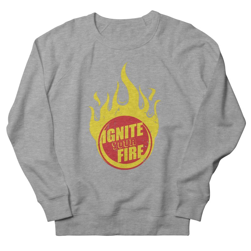 Ignite your fire Men's French Terry Sweatshirt by goofyink's Artist Shop