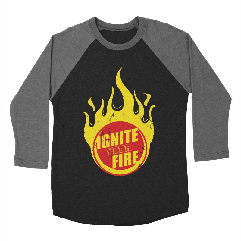 Ignite your fire Women's Baseball Triblend Longsleeve T-Shirt by goofyink's Artist Shop