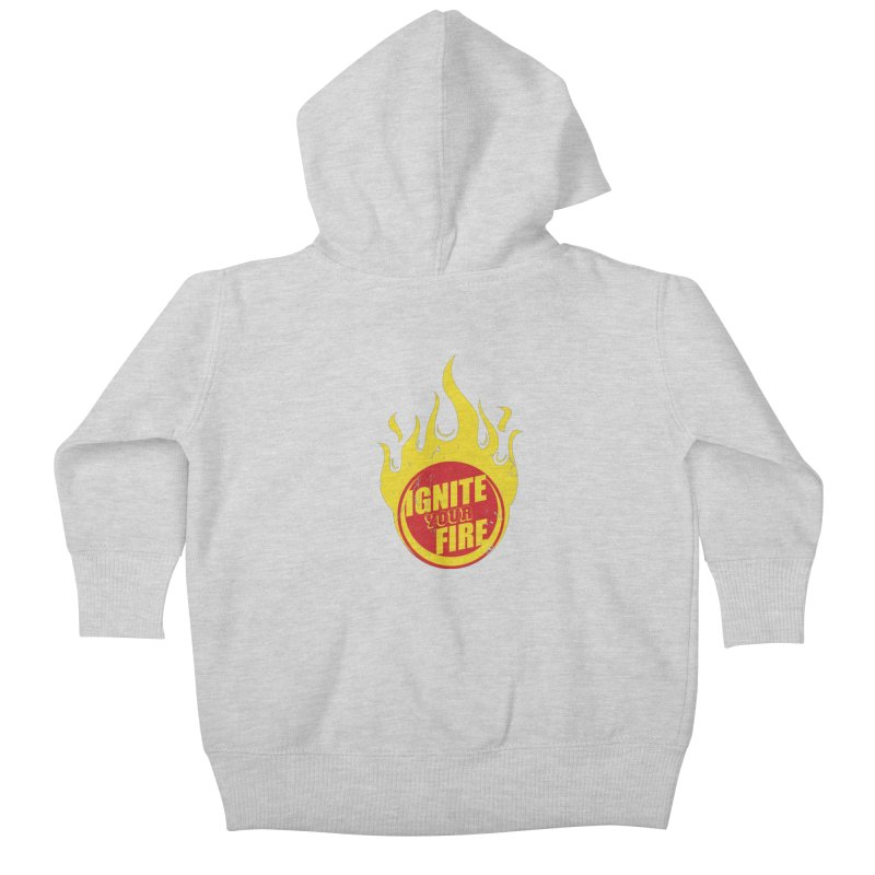 Ignite your fire Kids Baby Zip-Up Hoody by goofyink's Artist Shop