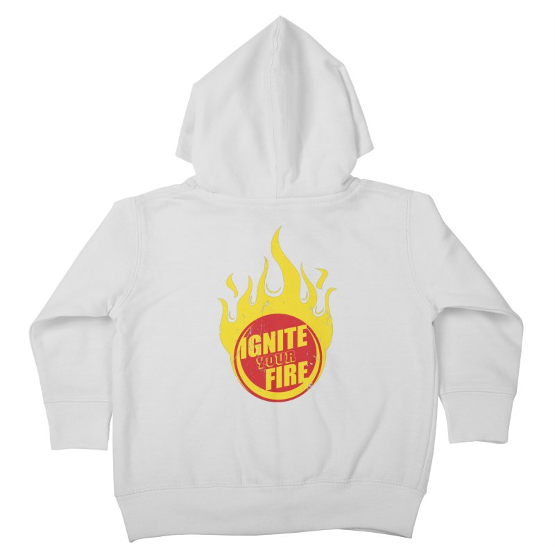 Ignite your fire Kids Toddler Zip-Up Hoody by goofyink's Artist Shop
