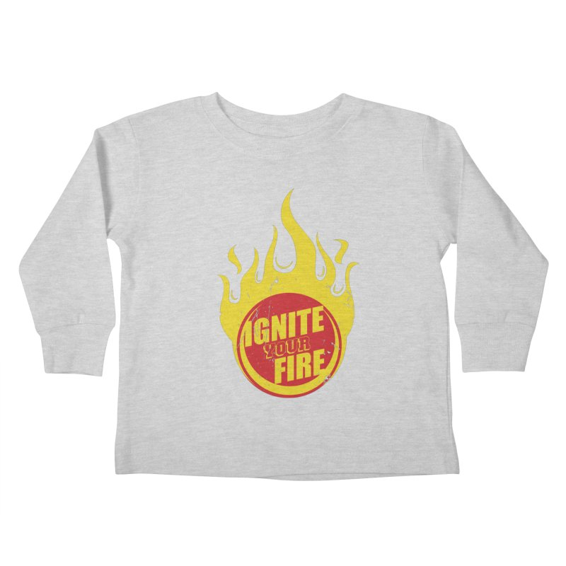 Ignite your fire Kids Toddler Longsleeve T-Shirt by goofyink's Artist Shop