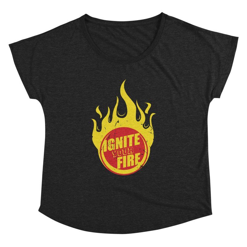 Ignite your fire Women's Dolman Scoop Neck by goofyink's Artist Shop