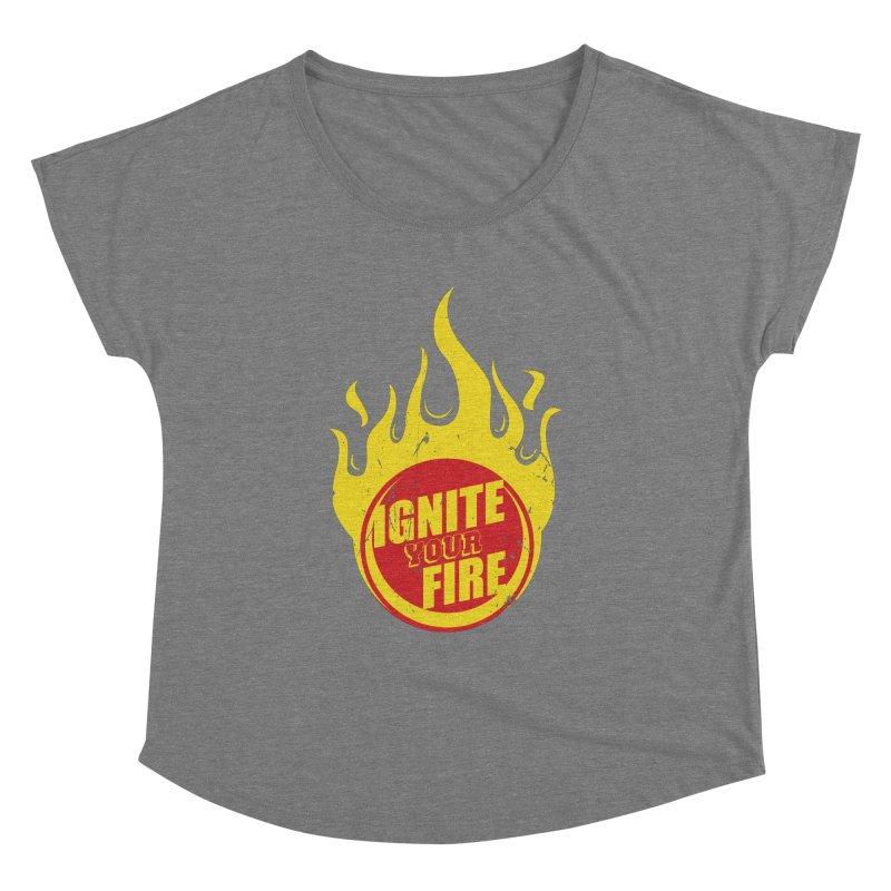 Ignite your fire Women's Dolman by goofyink's Artist Shop