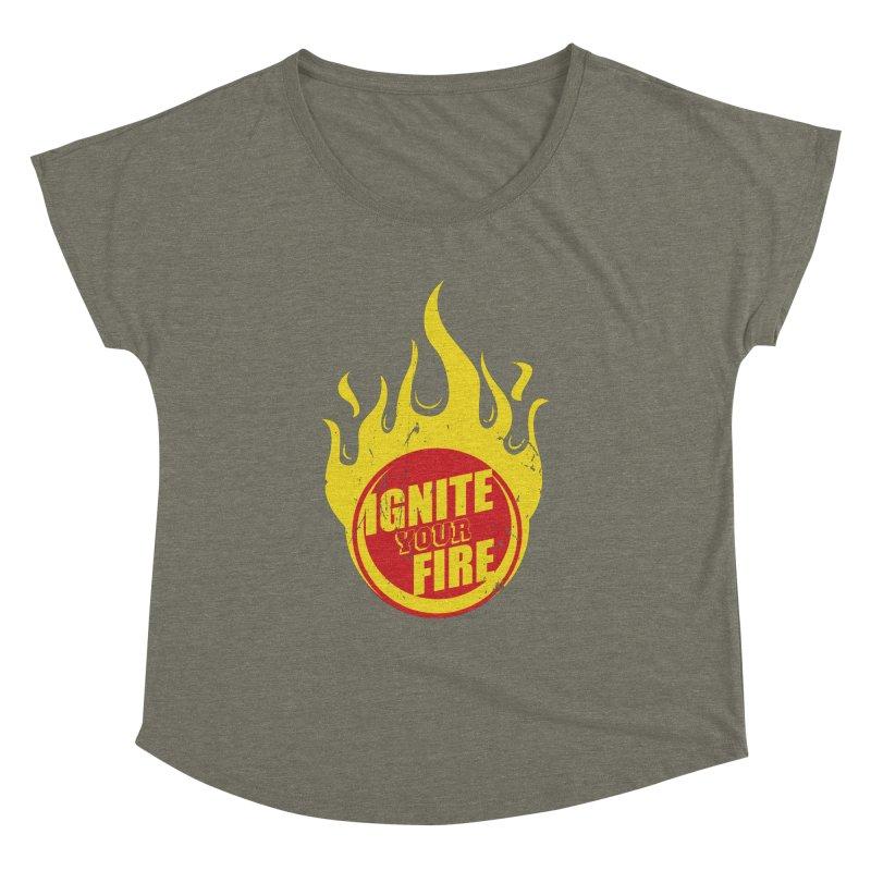 Ignite your fire Women's Dolman Scoop Neck by goofyink's Artist Shop