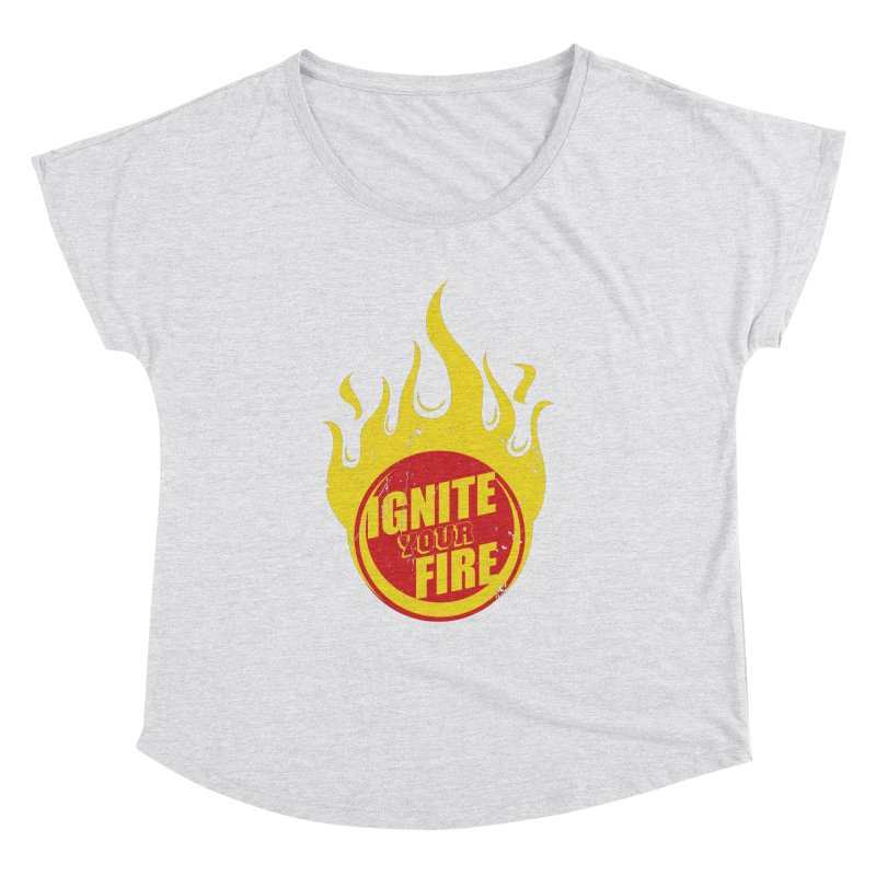Ignite your fire Women's  by goofyink's Artist Shop