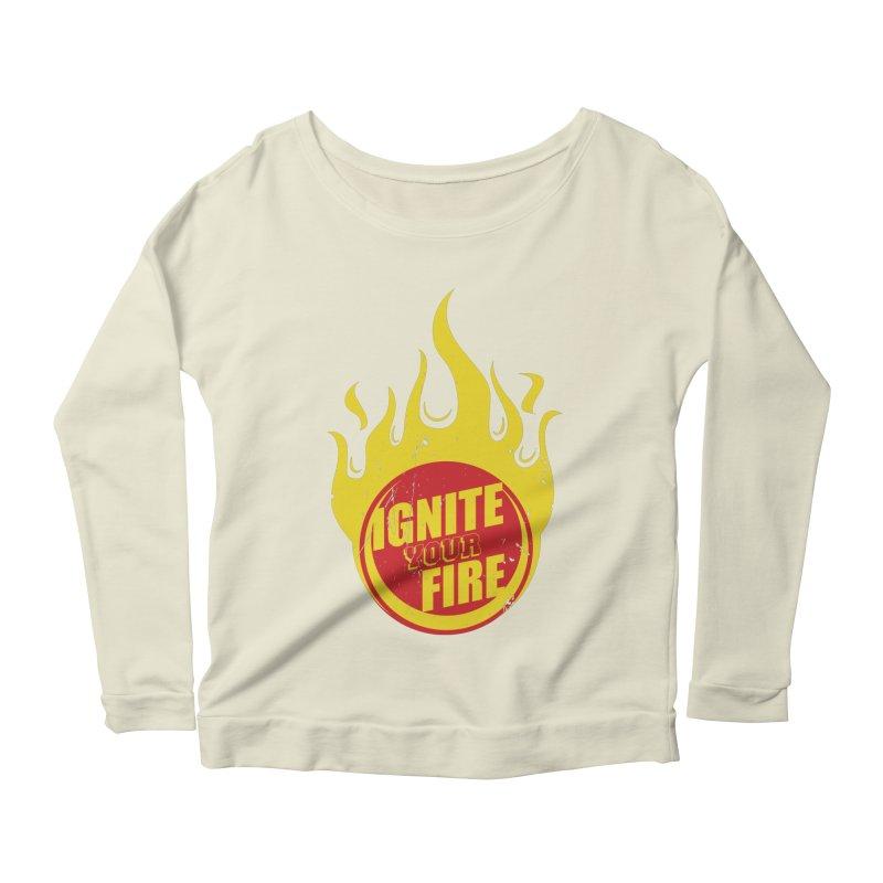 Ignite your fire Women's Scoop Neck Longsleeve T-Shirt by goofyink's Artist Shop