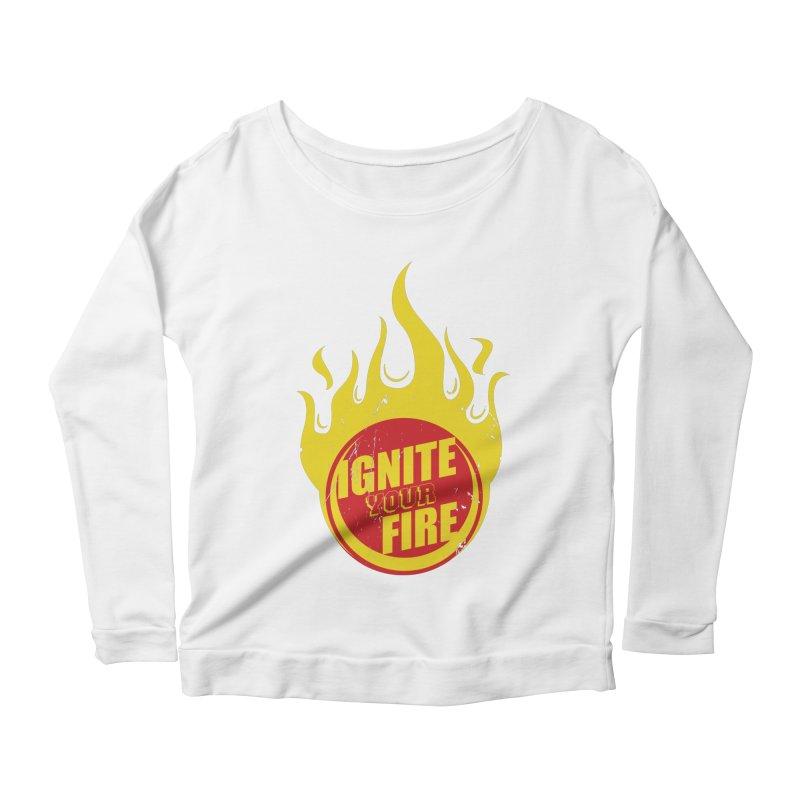 Ignite your fire Women's Longsleeve Scoopneck  by goofyink's Artist Shop
