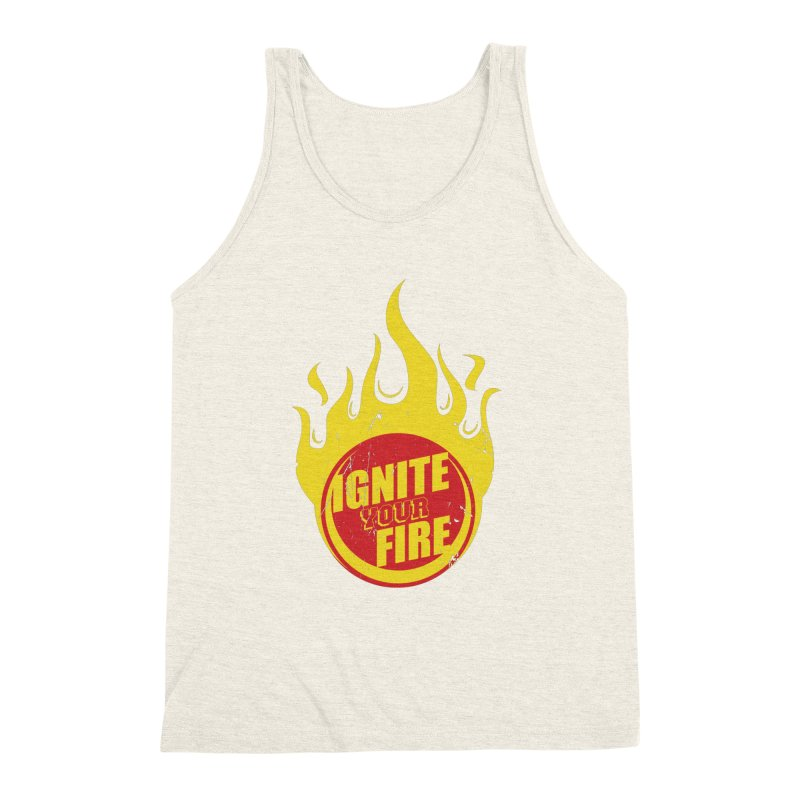 Ignite your fire Men's Triblend Tank by goofyink's Artist Shop