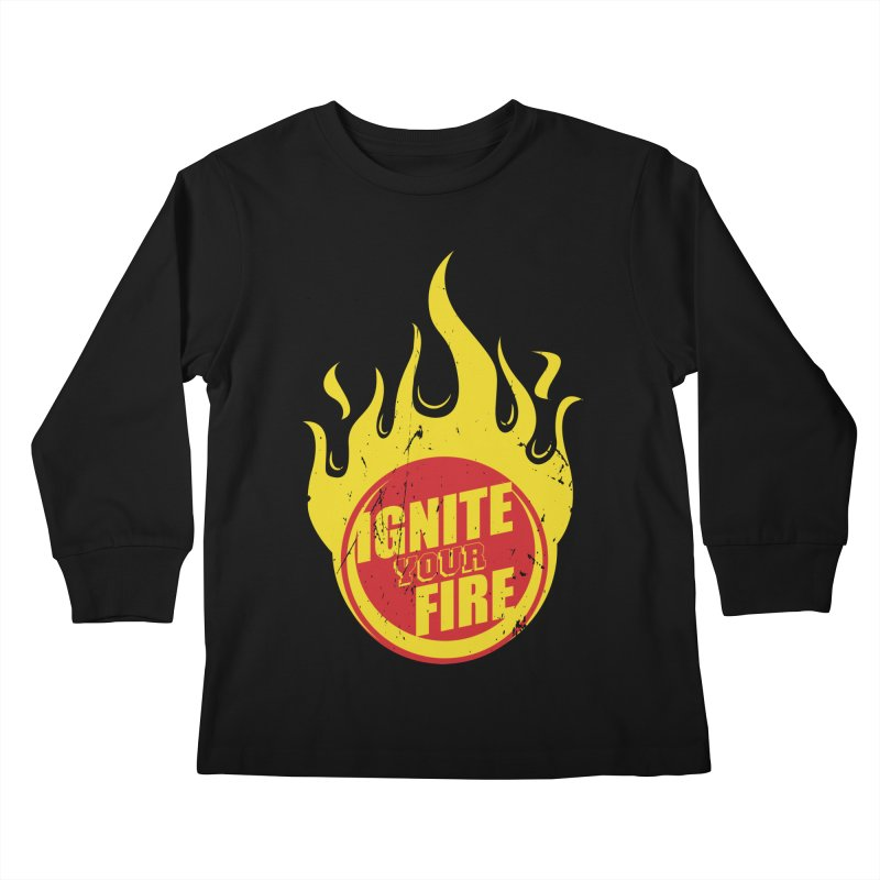 Ignite your fire Kids Longsleeve T-Shirt by goofyink's Artist Shop
