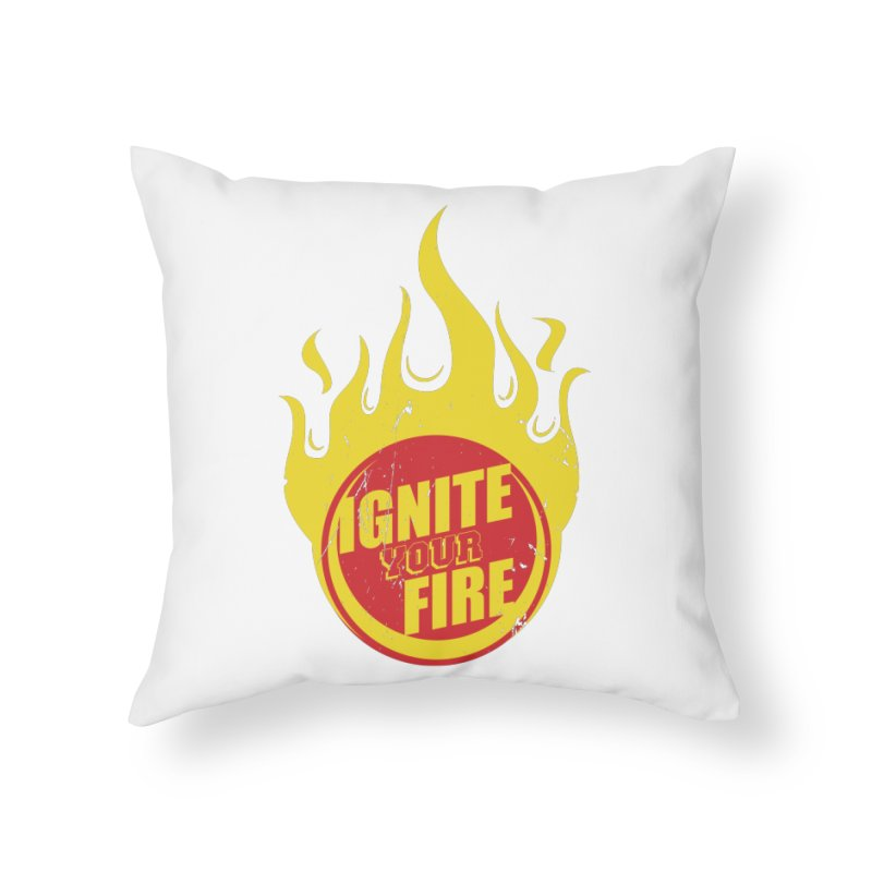 Ignite your fire Home Throw Pillow by goofyink's Artist Shop