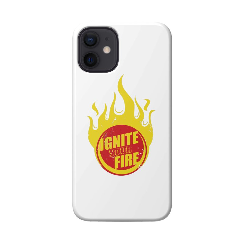 Ignite your fire Accessories Phone Case by goofyink's Artist Shop