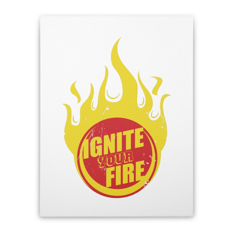 Ignite your fire Home Stretched Canvas by goofyink's Artist Shop