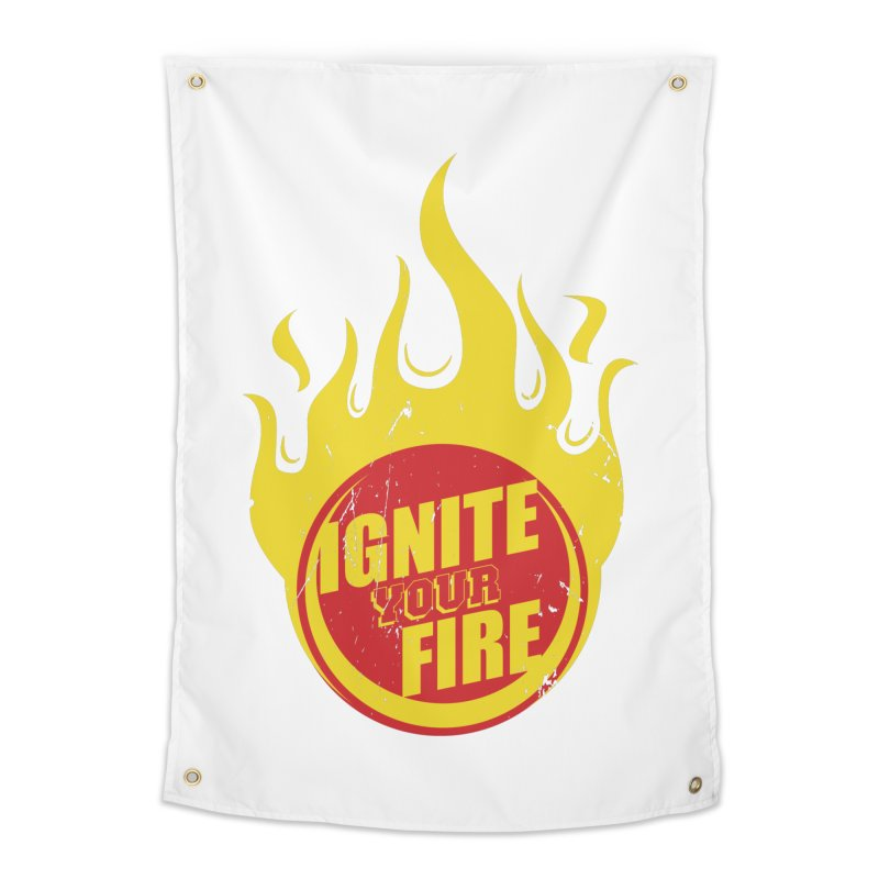 Ignite your fire Home Tapestry by goofyink's Artist Shop