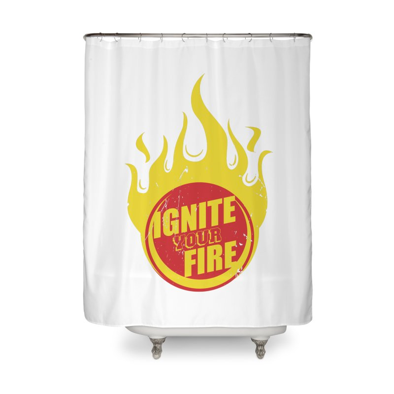 Ignite your fire Home Shower Curtain by goofyink's Artist Shop