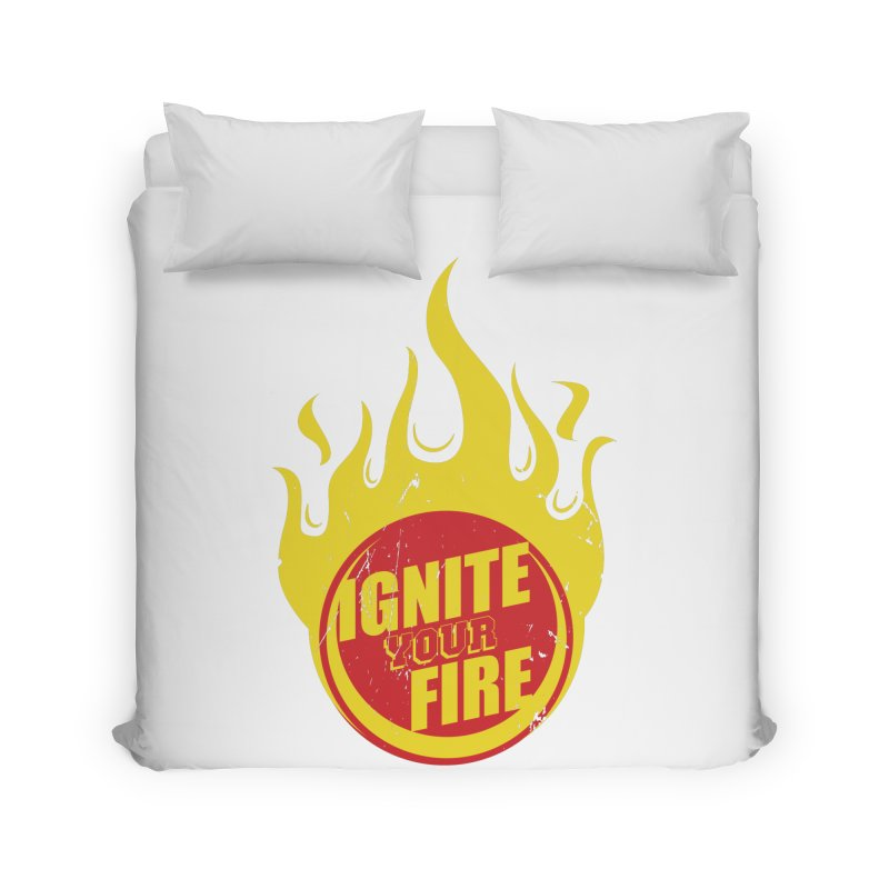 Ignite your fire Home Duvet by goofyink's Artist Shop