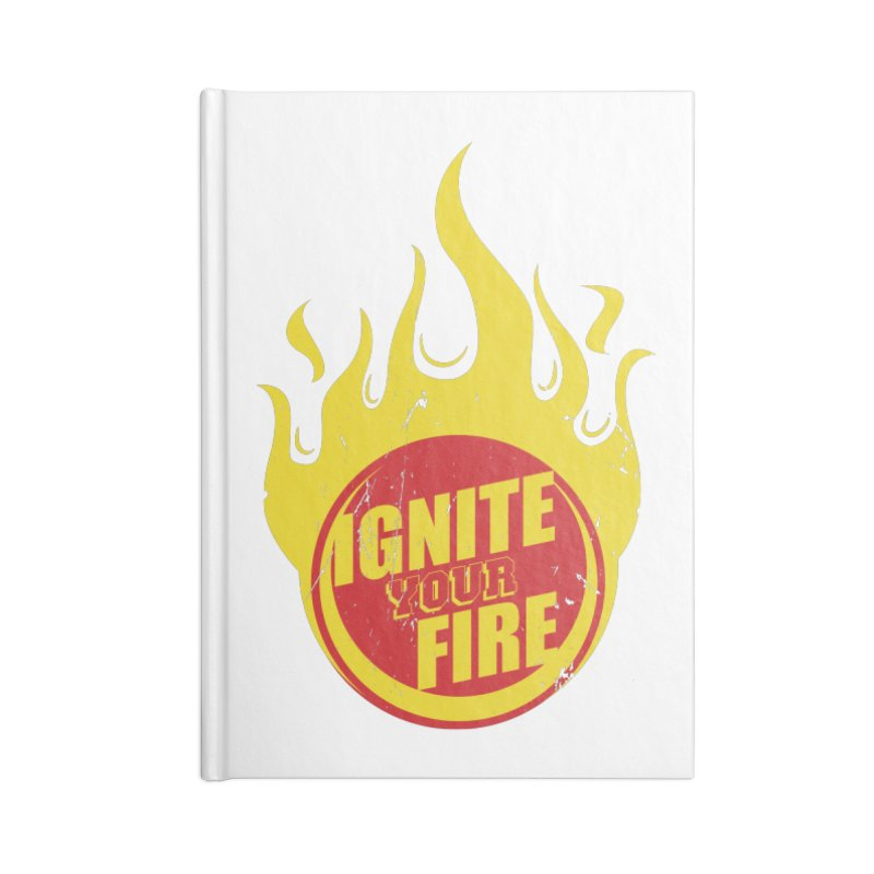 Ignite your fire Accessories Notebook by goofyink's Artist Shop