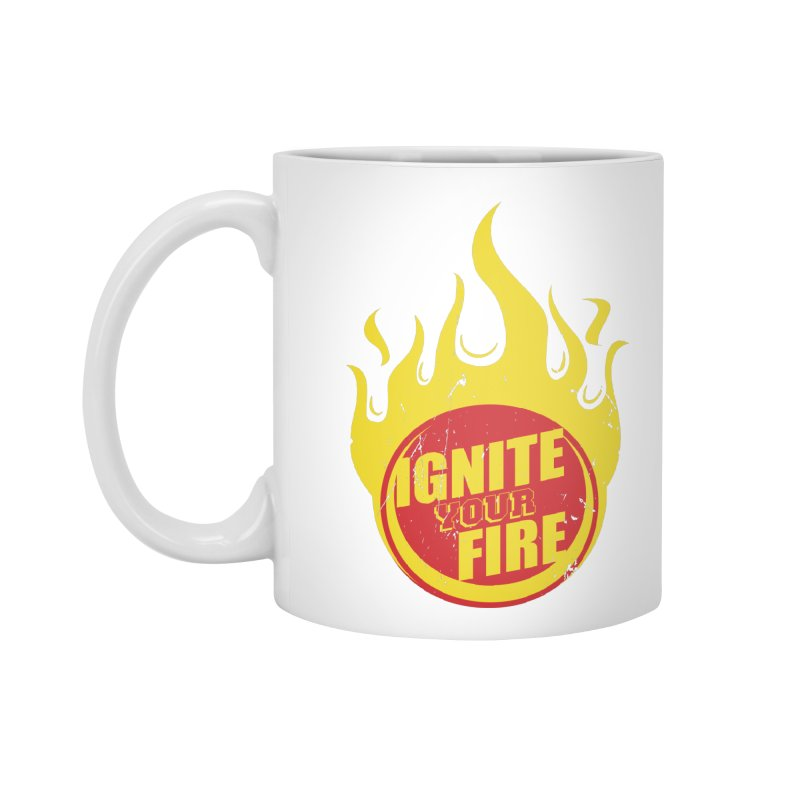 Ignite your fire Accessories Mug by goofyink's Artist Shop