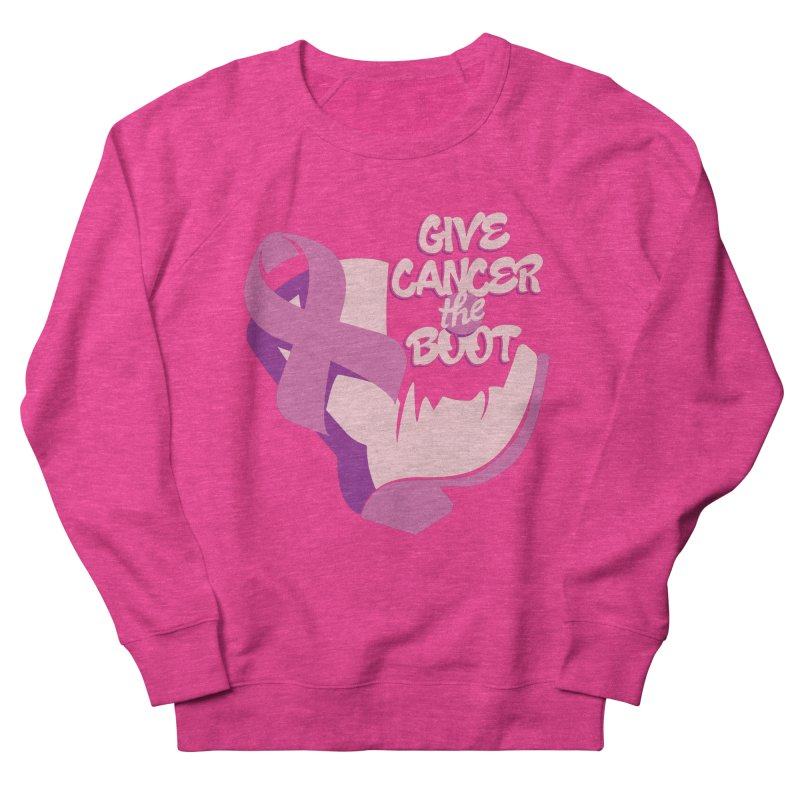 Give Cancer the Boot Women's French Terry Sweatshirt by goofyink's Artist Shop