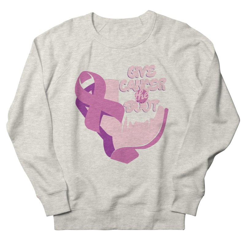 Give Cancer the Boot Women's Sweatshirt by goofyink's Artist Shop