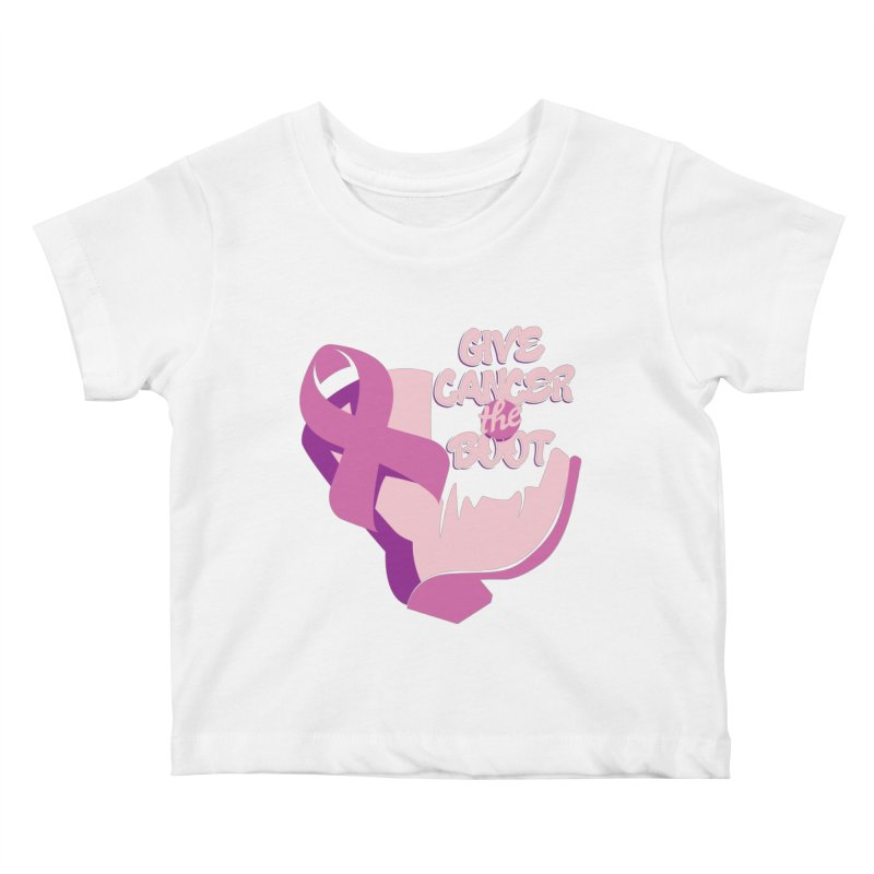 Give Cancer the Boot Kids Baby T-Shirt by goofyink's Artist Shop