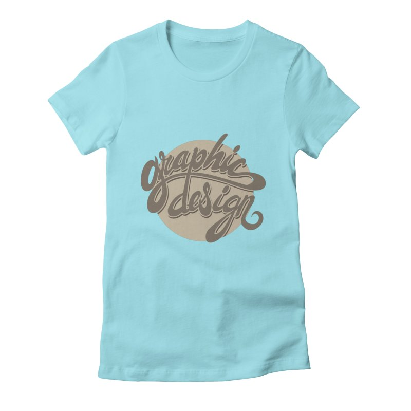 Graphic Design Women's T-Shirt by goofyink's Artist Shop