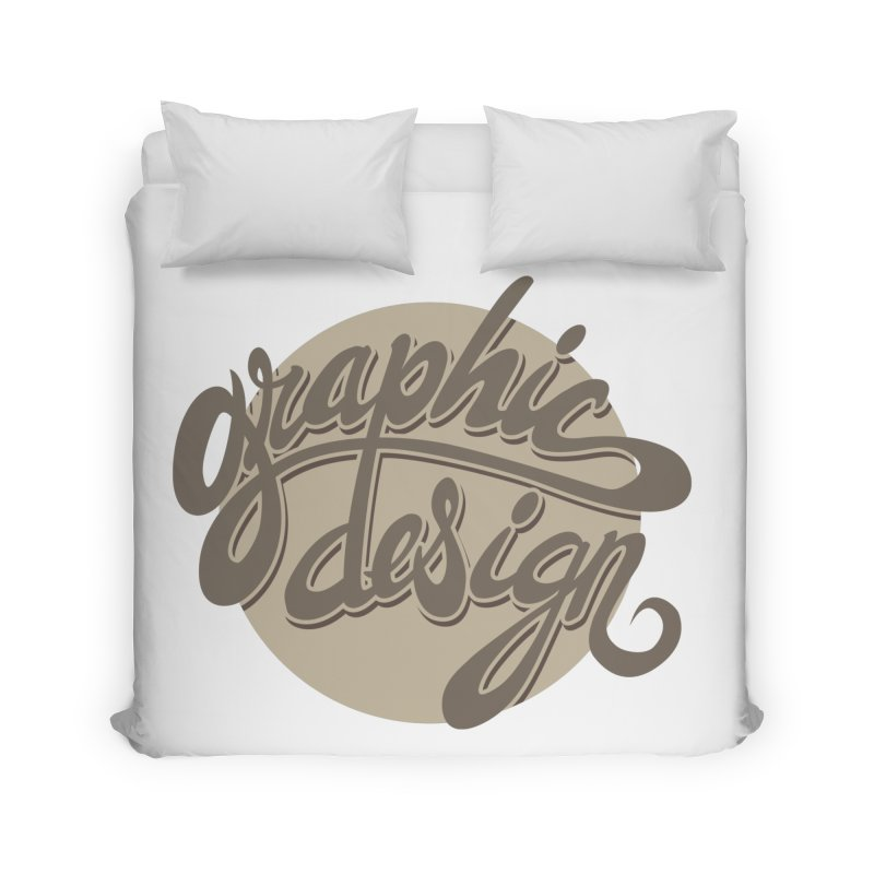Graphic Design Home Duvet by goofyink's Artist Shop