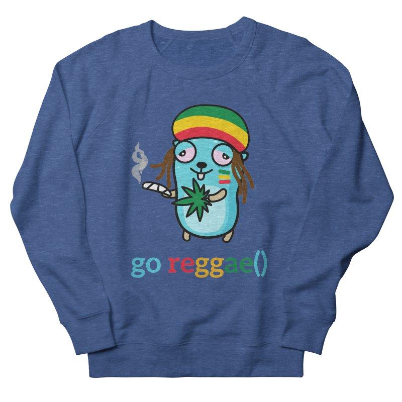 go reggae() Women's Sweatshirt by Be like a Gopher