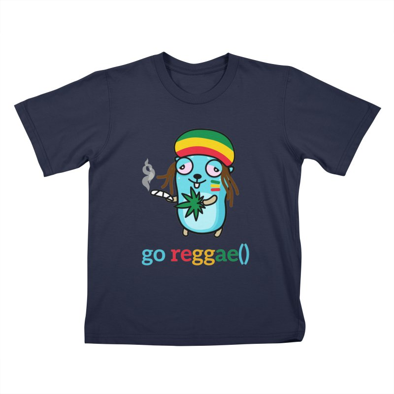 go reggae() Kids T-Shirt by Be like a Gopher