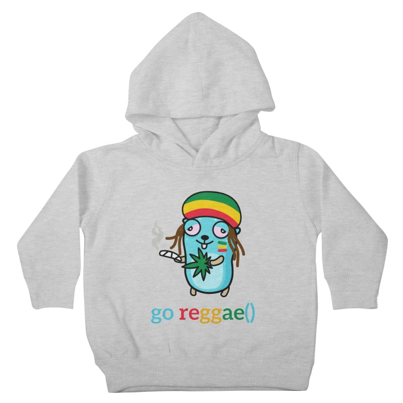 go reggae() Kids Toddler Pullover Hoody by Be like a Gopher