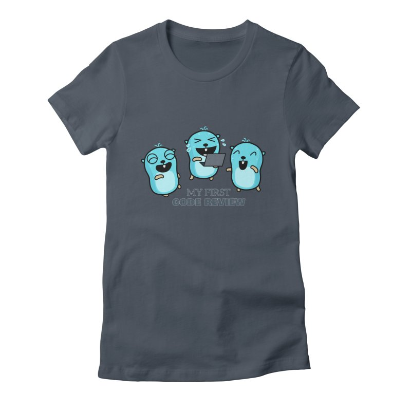 My first code review Women's T-Shirt by Be like a Gopher