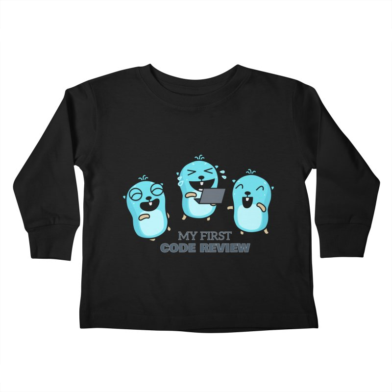 My first code review Kids Toddler Longsleeve T-Shirt by Be like a Gopher
