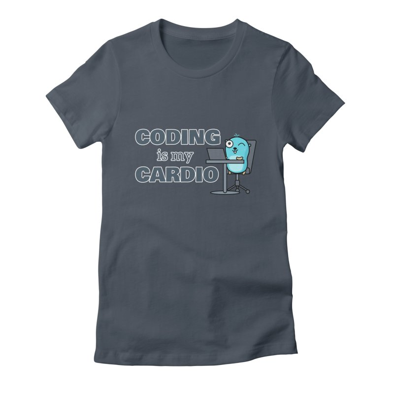 Coding is my cardio Women's T-Shirt by Be like a Gopher