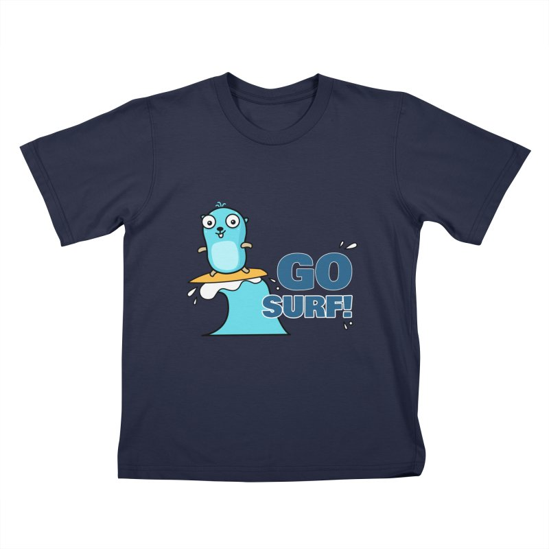 Go surf! Kids T-Shirt by Be like a Gopher